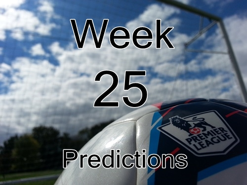Week 25 Premier League Predictions