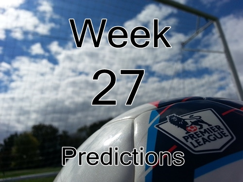 Week 27 Premier League Predictions