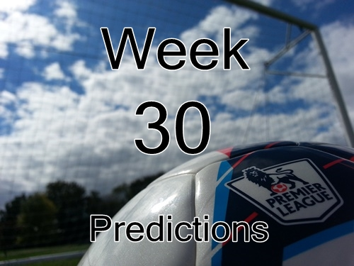 Week 30 Premier League Predictions