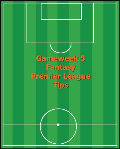 Gameweek 5 FPL Tips