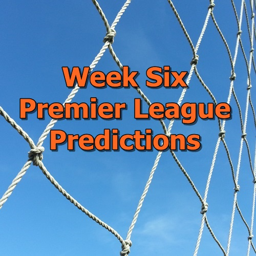 Week 6 Premier League Predictions