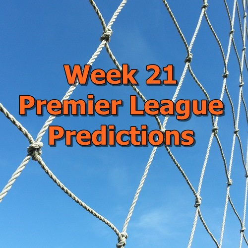 Week 21 Premier League Predictions