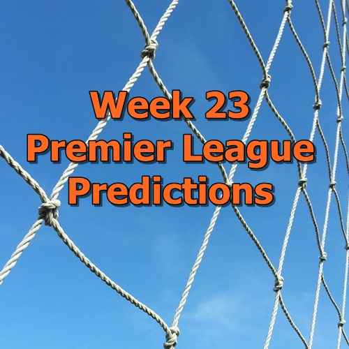Week 23 Premier League Predictions