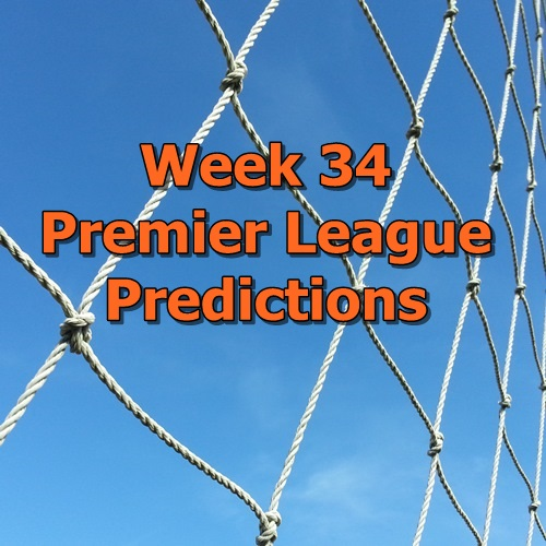 Week 34 Premier League predictions
